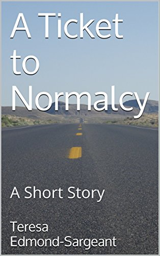 A Ticket to Normalcy: A Short Story