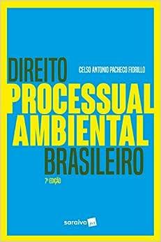 Direito processual ambiental brasileiro - 7ª edição de 2018