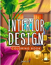 Interior Design - Adult Coloring Book: Amazing Coloring Pages with Inspirational Home Designs, Fun Room Ideas, and Beautifully Decorated Houses for Relaxation