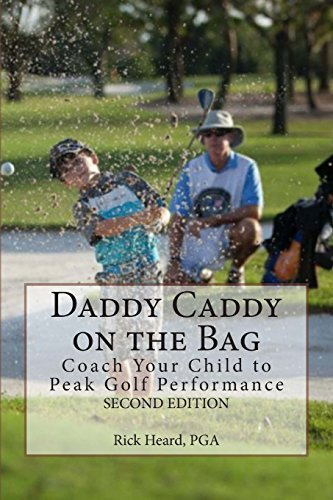 daddy-caddy-on-the-bag-second-edition-coach-your-child-to-peak-golf-performance-paperback-october-23