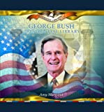George Bush Presidential Library, Amy Margaret, 0823962733