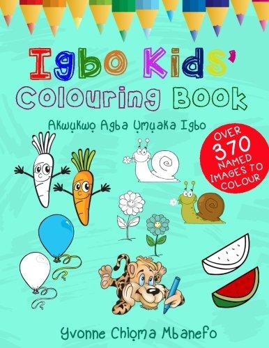 Igbo Kids' Colouring Book: Akwukwo Agba Umuaka Igbo