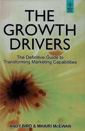 Download The Growth Drivers: The Definitive Guide to Transforming Marketing Capabilities PDF