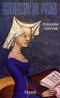 Christine de Pizan : une femme en politique, Autrand, Françoise