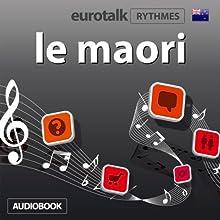 EuroTalk Rythme le maori   Livre audio Auteur(s) :  EuroTalk Ltd Narrateur(s) : Sara Ginac
