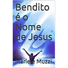 Bendito é o Nome de Jesus (Portuguese Edition)