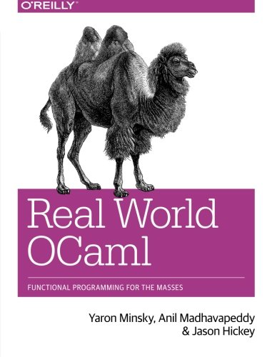 Real World OCaml: Functional programming for the masses by Brand: O'Reilly Media