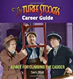The Three Stooges Career Guide, Sam Stall, 0762440104