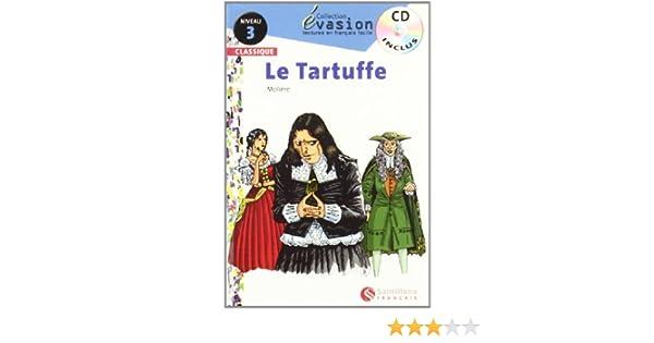 EVASION CLASSIQUE NIVEAU 3 LE TARTUFFE + CD Evasion Lectures FranÇais - 9788496597631: Amazon.es: Moliere Avare, L.: Libros en idiomas extranjeros