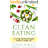 Clean Eating: A 15 Day Meal Plan Clean Eating Cookbook of Clean Eating Healthy Recipes to Lose Weight, Live Healthy and Gain Confidence (A Clean Eating ... Wellness and Healthy Clean Eating Recipes)