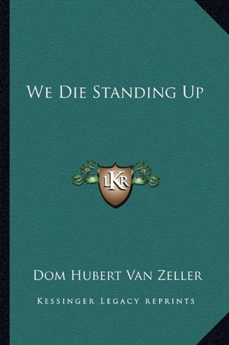 We Die Standing Up