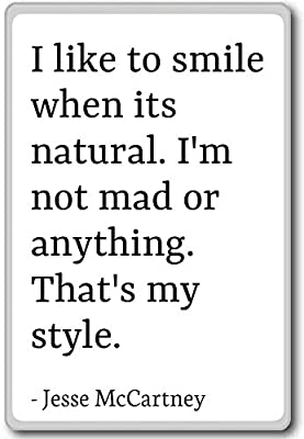 3f35edd394947 Amazon.com: I like to smile when its natural. I'm not m... - Jesse  McCartney quotes fridge magnet, White: Kitchen & Dining