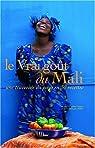 Le vrai goût du Mali : Une traversée du pays en 50 recettes par Gautier