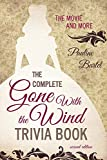 img - for The Complete Gone With the Wind Trivia Book: The Movie and More book / textbook / text book