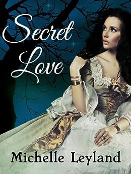 Secret Love by [Leyland, Michelle]