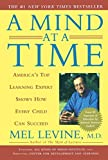 Download A Mind at a Time: America's Top Learning Expert Shows How Every Child Can Succeed by M.D. Mel Levine M.D. (2003-01-09) in PDF ePUB Free Online