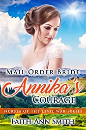 Mail Order Bride: Annika's Courage (Nurses Of The Civil War Book 2)