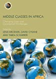 Middle Classes in Africa: Changing Lives and Conceptual Challenges (Frontiers of Globalization)