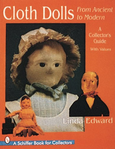 Cloth Dolls, from Ancient to Modern: A Collector's Guide (Schiffer Design Books) ()