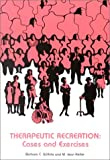 Therapeutic Recreation : Cases and Exercises, Wilhite, Barbara C. and Keller, M. Jean, 0910251509