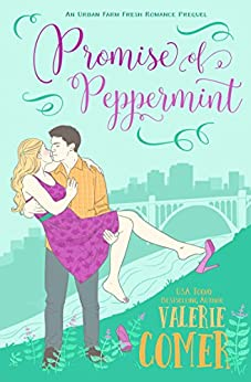 Promise of Peppermint: A Prequel (Urban Farm Fresh Romance Book 0) by [Comer, Valerie]