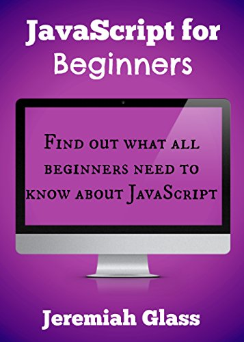 JavaScript for Beginners: Find out what all beginners need to know about JavaScript