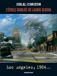 L'étoile oubliée de Laurie Bloom : Los Angeles, 1984... par Enki Bilal