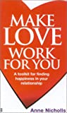 Make Love Work for You, Anne Nicholls, 0749923326