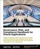Governance, Risk, and Compliance Handbook for Oracle Applications Front Cover