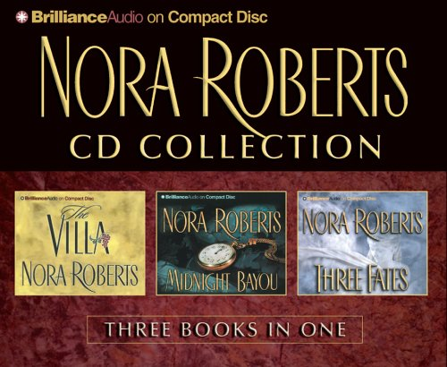 Nora Roberts CD Collection 1: The Villa, Midnight Bayou, Three Fates by Brilliance Audio on CD