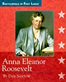 img - for Anna Eleanor Roosevelt: 1884-1962 (Encyclopedia of First Ladies) book / textbook / text book