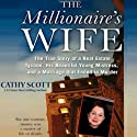 The Millionaire's Wife: The True Story of a Real Estate Tycoon, his Beautiful Young Mistress, and a Marriage that Ended in Murder Audiobook by Cathy Scott Narrated by Joell A. Jacob