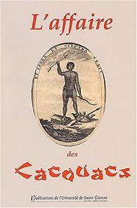 L'affaire des Cacouacs : Trois pamphlets contre les philosophes des Lumières par  Société française d'étude du XVIIIe siècle