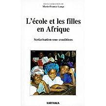 l'ecole et les filles en afrique: scolarisation sous conditions