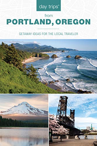 Pdf Travel Day Trips® from Portland, Oregon: Getaway Ideas for the Local Traveler (Day Trips Series)