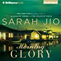 Morning Glory Audiobook by Sarah Jio Narrated by Emily Durante