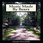 Music Made By Bears | Daniel Donatelli