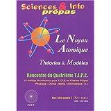 Noyau Atomique (le) Théories et Modèles