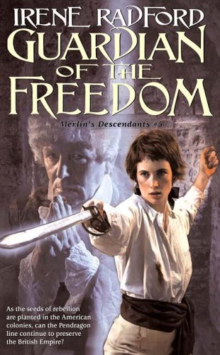 Guardian of the Freedom: Merlin's Descendents #5 (Merlin's Descendants)