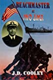 Beachmaster at Iwo Jima, J. D. Cooley, 0939241234