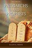 Patriarchs and Prophets (Conflict of the Ages Book 1)