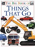 img - for The Big Book of Things That Go: Planes, Trains and Automobiles book / textbook / text book