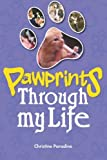Pawprints Through My Life, Christine Paradine, 1908223979