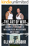 The Art of War: A Memoir of Life in Prison with Mafia, Serial Killers and Sex Offenders Who Get Stabbed (Life in Lockdown Book 3)