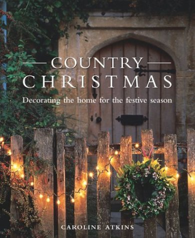 Country Christmas: Decorating the Home for the Festive Season by Brand: Collins n Brown