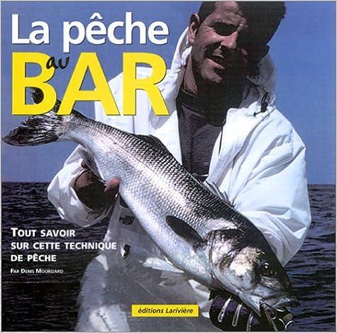 Lire Pêche du bar au leurres : Pour tout savoir sur cette technique de pêche pdf epub