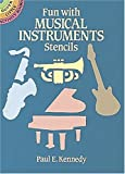 Fun with Musical Instruments Stencils, Paul E. Kennedy, 0486270238
