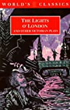 """""""The Lights o' London and Other Victorian Plays (World's Classics)"""
