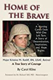Home Of the Brave: A Nursing Career Ends With One Left Turn. A Story Of Determination, Inspiration and Hope Begins.