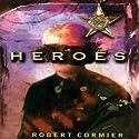 Heroes Audiobook by Robert Cormier Narrated by Zach Herries